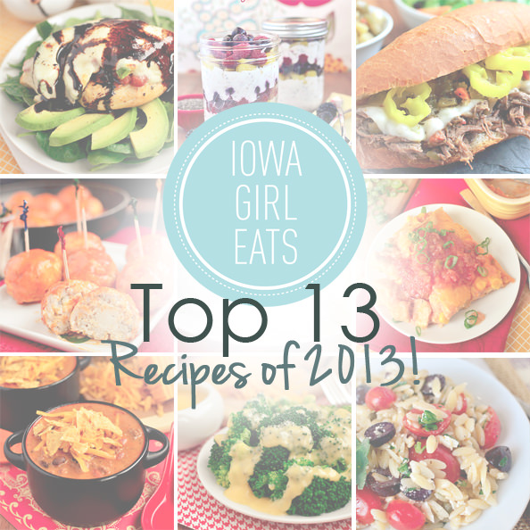 The Top 13 Recipes on Iowa Girl Eats in 2013, chosen by your visits, tweets, pins, and shares! @IowaGirlEats | iowagirleats.com