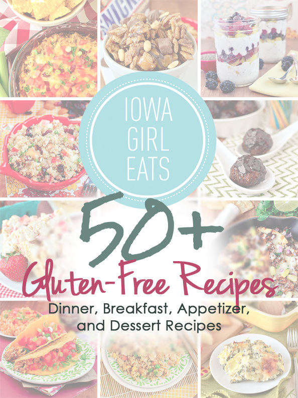 50+ Gluten-Free Recipes: Dinners, Appetizers, and Desserts   iowagirleats.com
