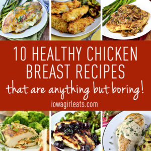 10 Healthy Chicken Breast Recipes that are Anything But Boring