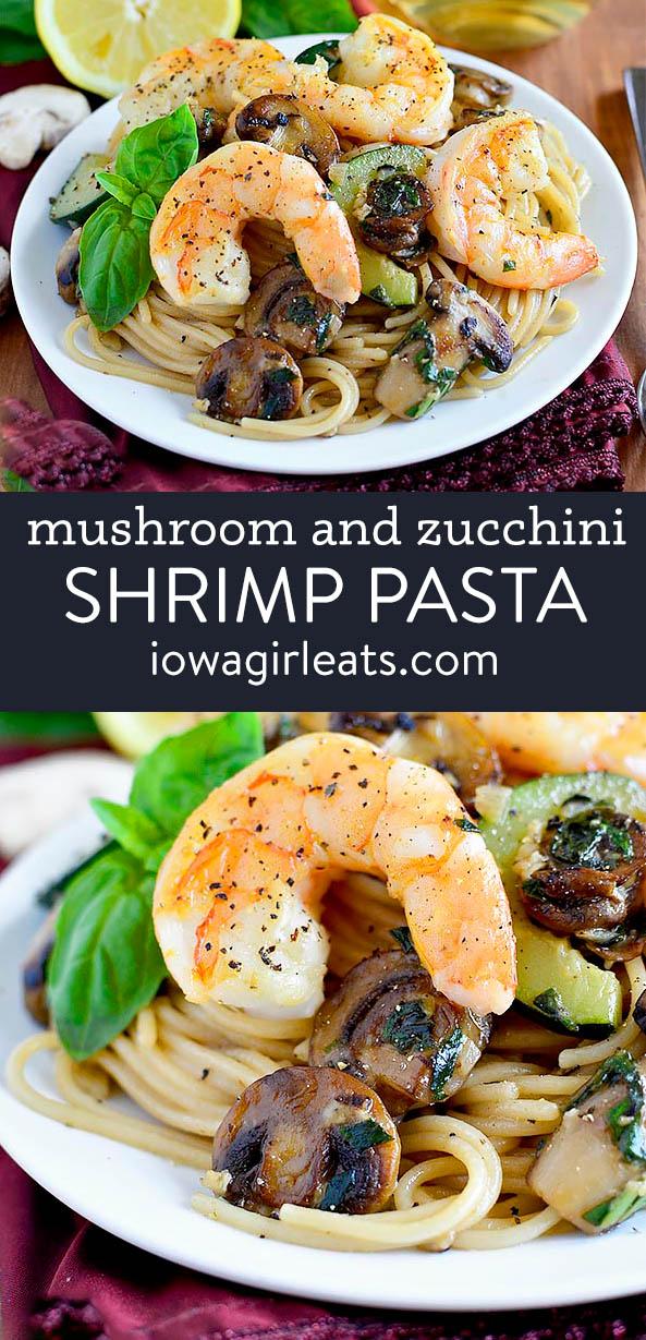 photo collage of mushroom and zucchini shrimp pasta