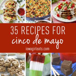 35 Recipes for Cinco de Mayo