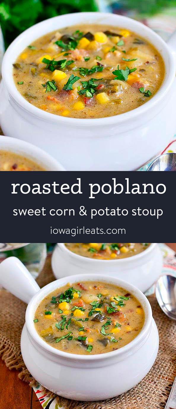 Photo collage of Roasted Poblano, Sweet Corn and Potato Stoup