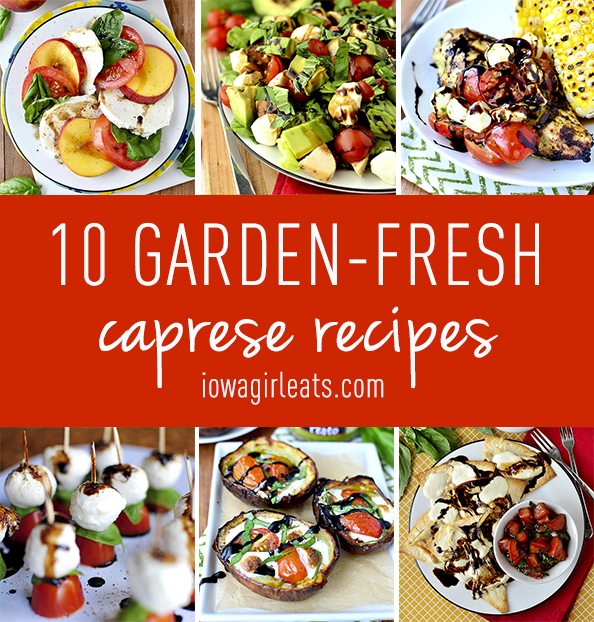 Summer is the perfect time to enjoy garden fresh Caprese recipes. From salads to appetizers and pasta dishes - you'll find something to love!   iowagirleats.com