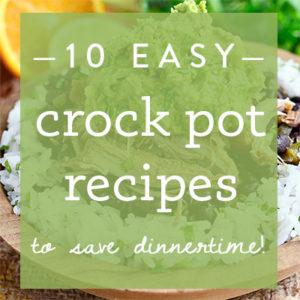 10 Easy Crock Pot Recipes