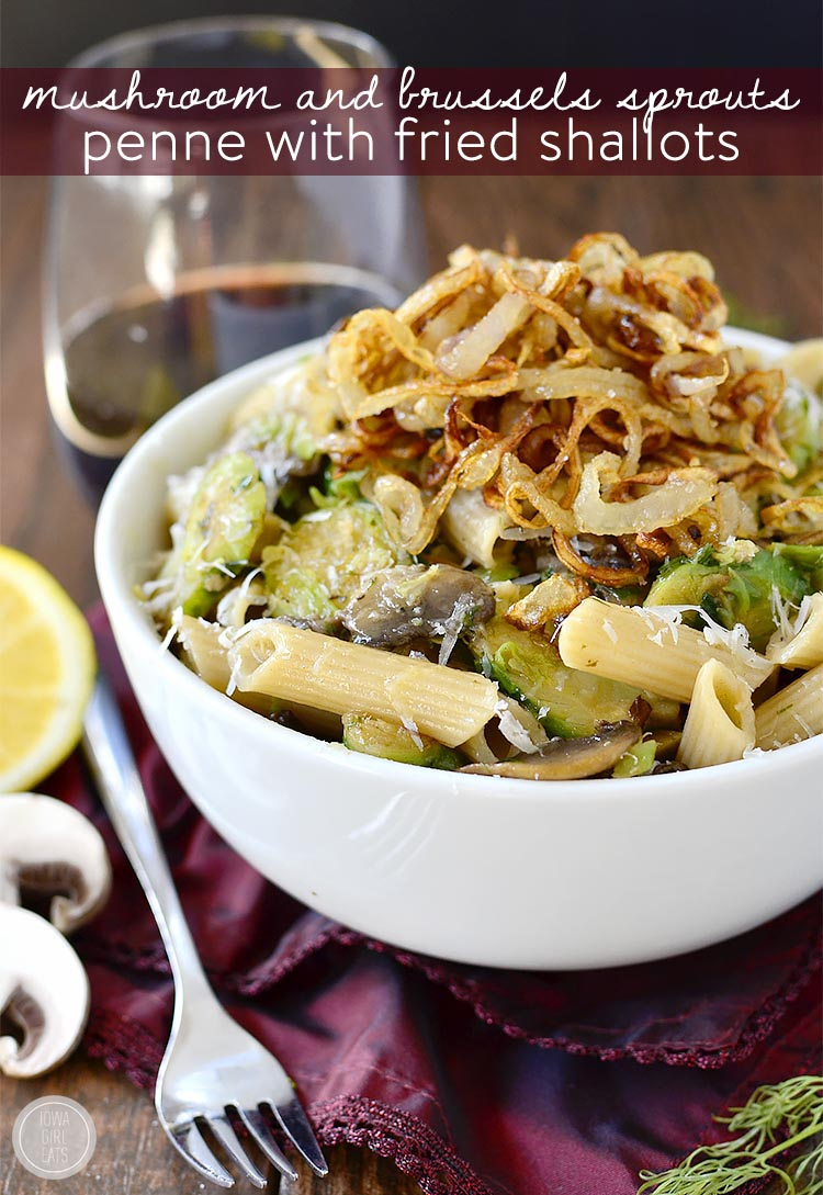 Mushroom and Brussels Sprouts Penne with Crispy Fried Shallots is a delicious meatless main with an expected, oniony crunch! | iowagirleats.com