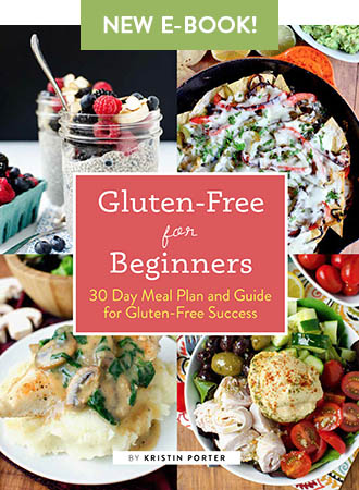 Gluten-Free for Beginners: 30 Day Meal Plan and Guide for Gluten-Free Success