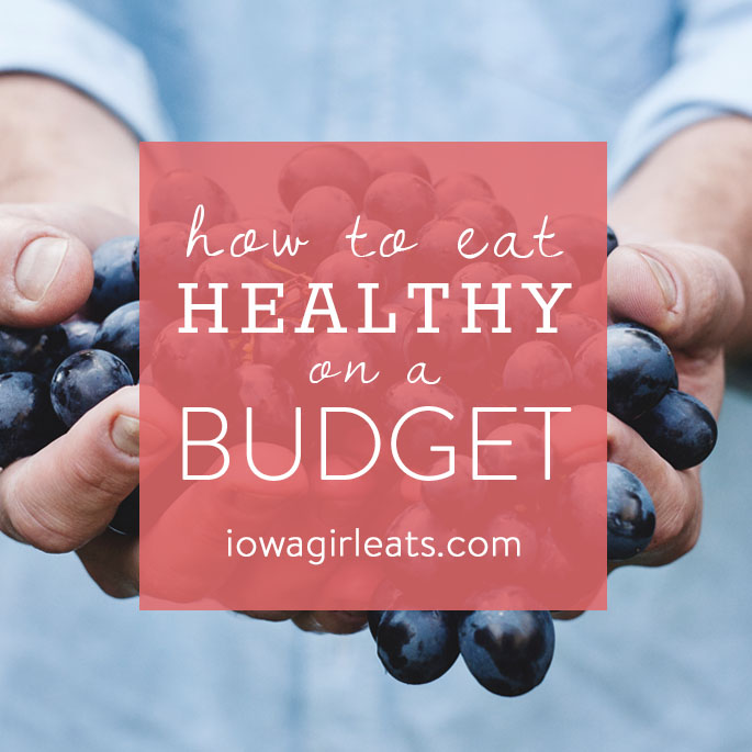 Eat deliciously and inexpensively with these helpful tips for how to eat healthy on a budget. | iowagirleats.com
