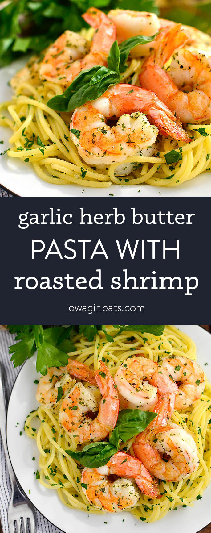 Photo collage of garlic herb butter pasta with roasted shrimp