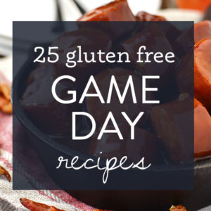 25 Gluten-Free Super Bowl Recipes
