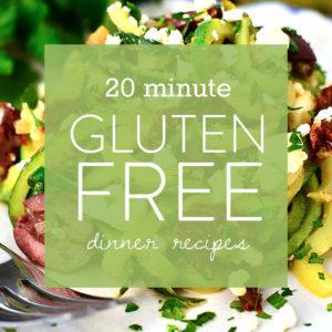 Dinner FAST! 20 Minute Gluten-Free Recipes
