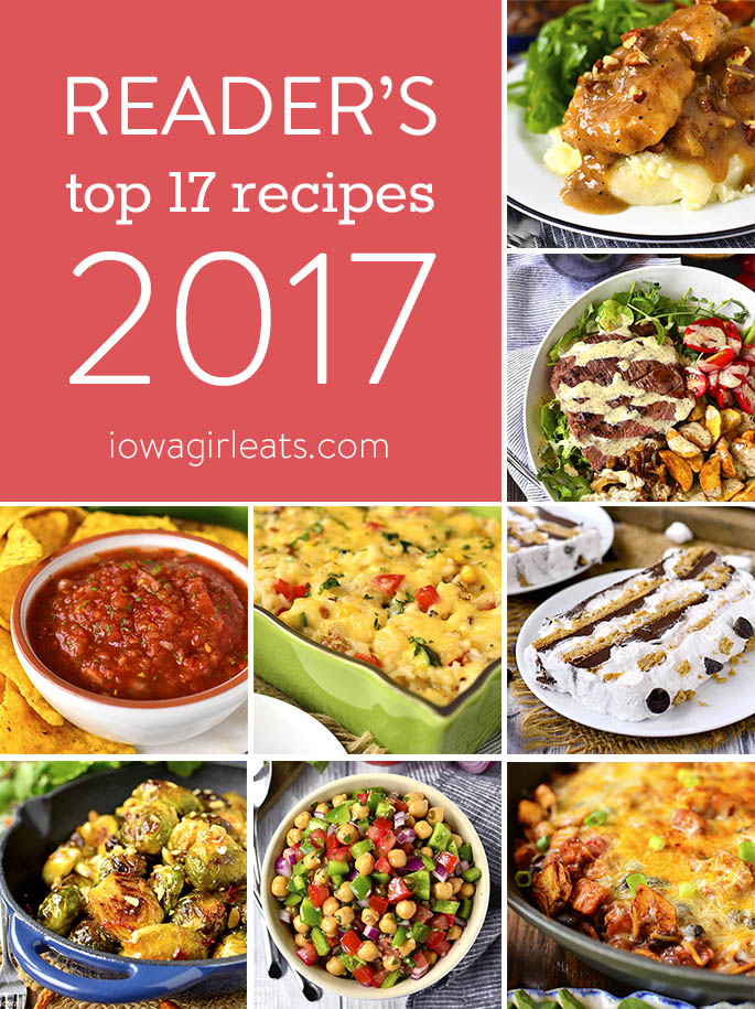 From gluten-freeskillet dinners tosalads and scrumptious desserts, these are the top 17 reader favorite recipes on Iowa Girl Eats from 2017! | iowagirleats.com