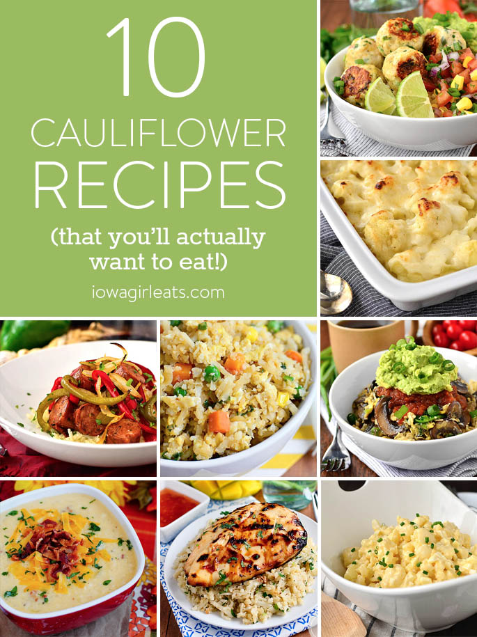 No longer the least popular vegetable on the platter, here are 10 cauliflower recipes that you'll actually want to eat!   iowagirleats.com