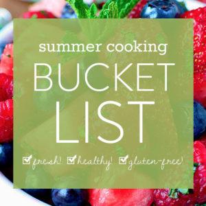 Summer Cooking Bucket List (60+ Gluten-Free Summer Recipes)