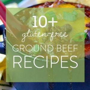 15+ Gluten Free Ground Beef Recipes