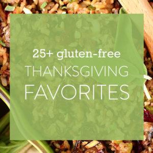 25+ Gluten Free Thanksgiving Recipes