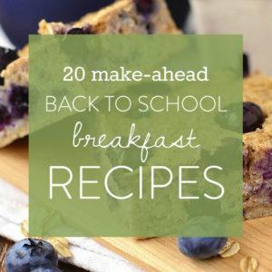 20 Make Ahead Breakfast Recipes (Gluten Free)