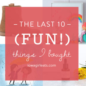 The Last 10 Fun Things I Bought