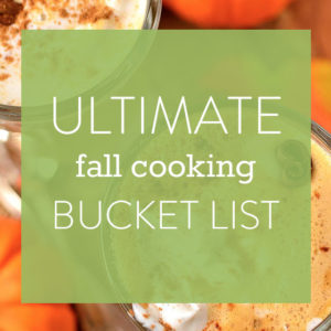 Ultimate Fall Cooking Bucket List