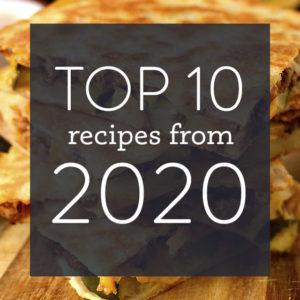 Top 10 Reader Favorite Recipes in 2020