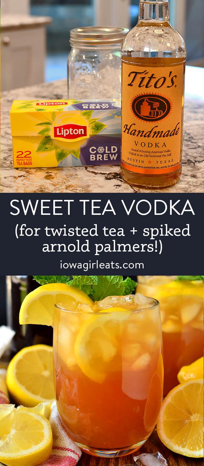 photo collage of homemade sweet tea vodka